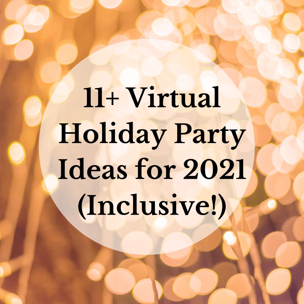 virtual holiday party ideas 2021