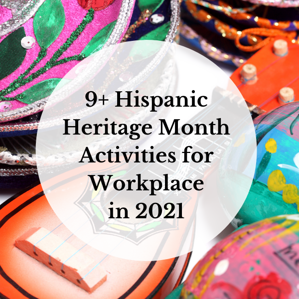 Hispanic Heritage Month Activities for Workplace 2021
